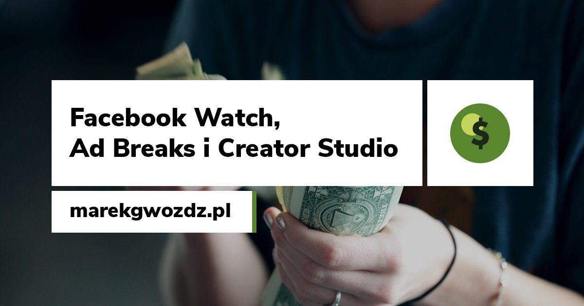 Facebook Watch, Ad Breaks i Creator Studio