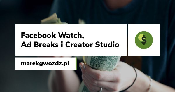 Facebook Watch, Ad Breaks i Creator Studio