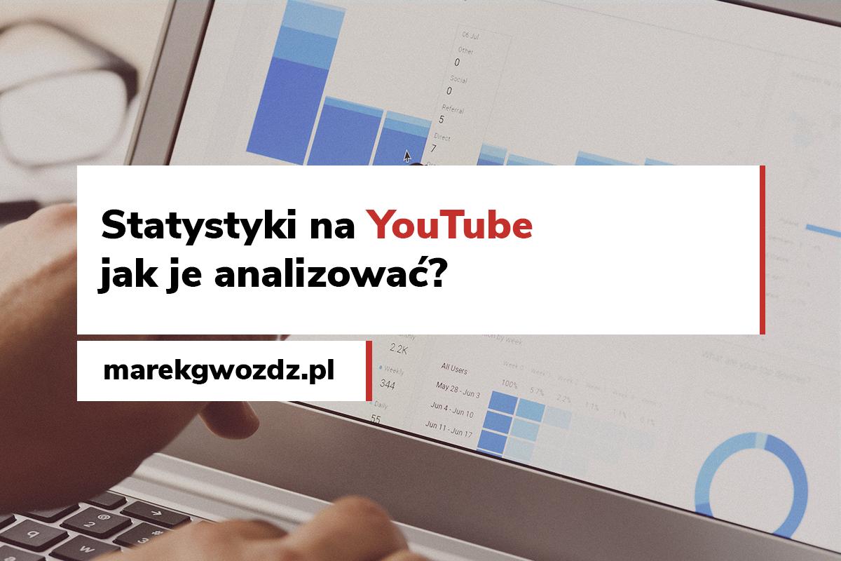 Statystyki na YouTube – jak je analizować?