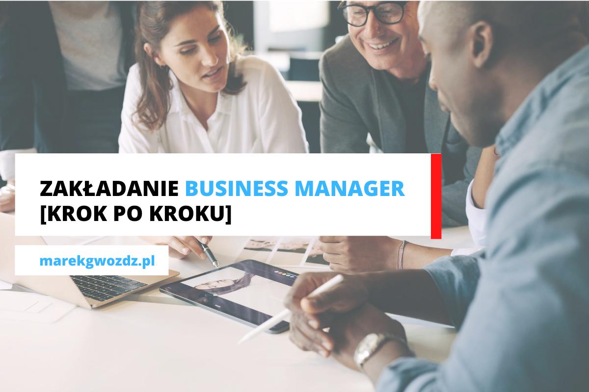 Zakładanie Business Manager [krok po kroku]