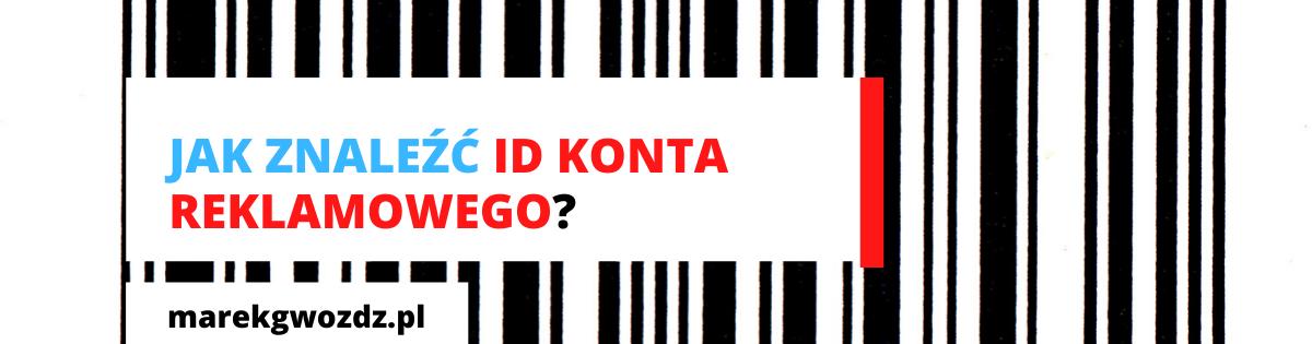 Jak znaleźć ID konta reklamowego?