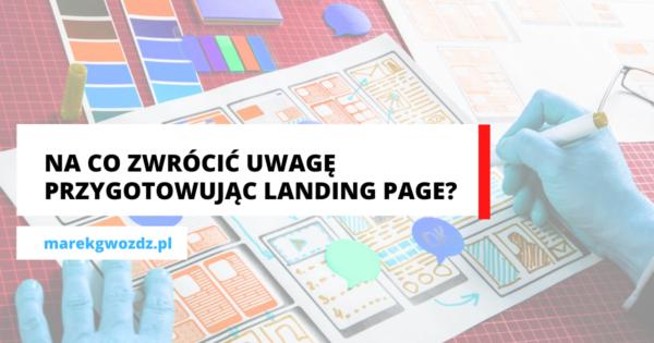 Na co zwrócić uwagę przygotowując landing page_