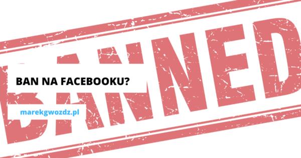Ban na Facebooku?
