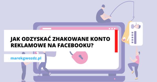 Jak odzyskać zhakowane konto reklamowe na Facebooku_