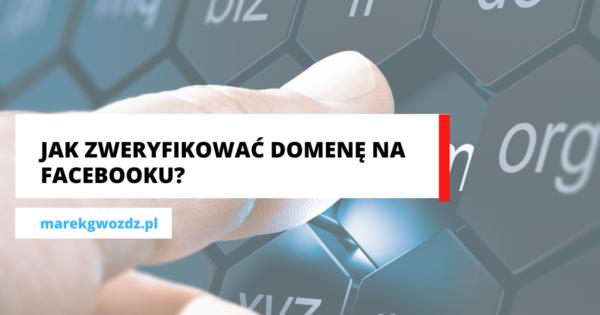 Jak zweryfikować domenę na Facebooku w Business Manager_