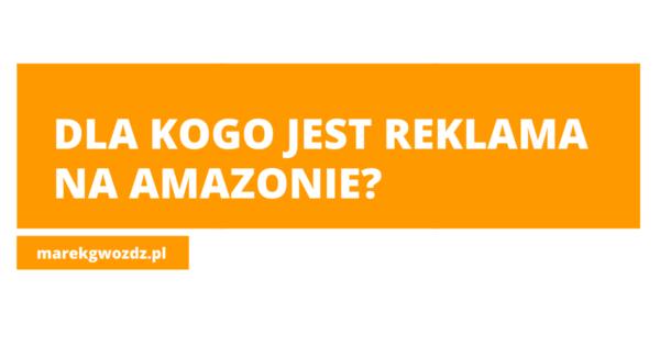 Reklama na Amazonie! Dla kogo?