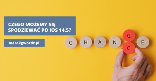 Czego możemy się spodziewać po iOS 14.5?